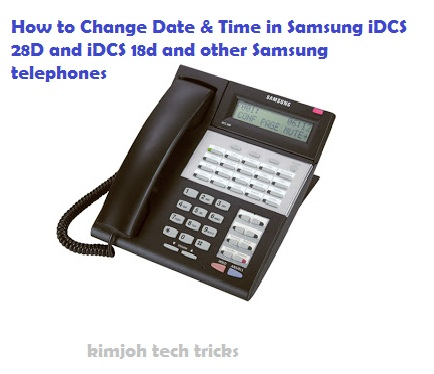 how to change the date and time in samsung officeserv idcs 28d 18d rh tipsgadgetcollection blogspot com samsung prostar dcs compact phone system manual Samsung Office Phone Manual