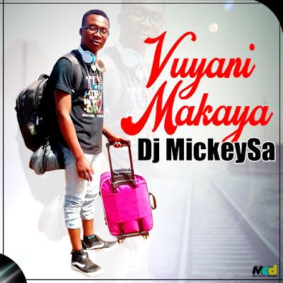 Dj Mickey SA - Vuyani Makaya (2020) | Download Mp3