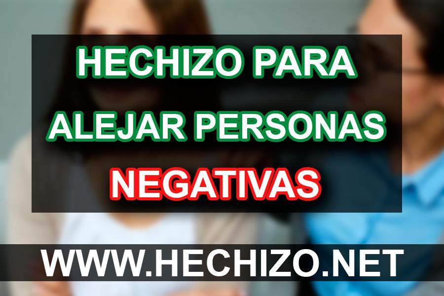 Hechizo para alejar personas negativas