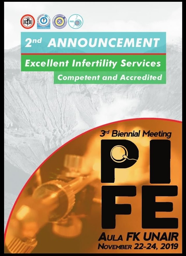 """*Intensive Education on Fertility and Embryology 2019 (PIFE 2019)*  The 3rd Biennial Meeting  Theme """"Excellent Infertility Services; Competent and Accredited""""    Symposia and Workshop;  on *November 22-24th 2019*  at Aula Kampus FK Unair,"""