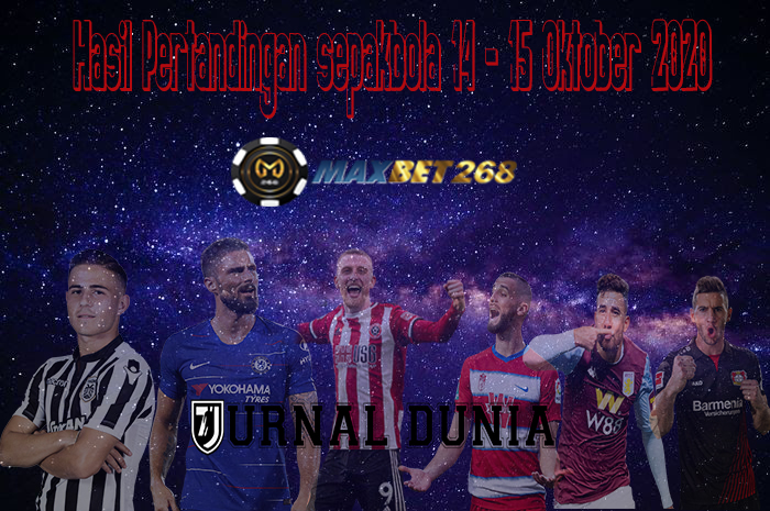 Hasil Pertandingan Sepakbola Tanggal 14 - 15 Oktober 2020
