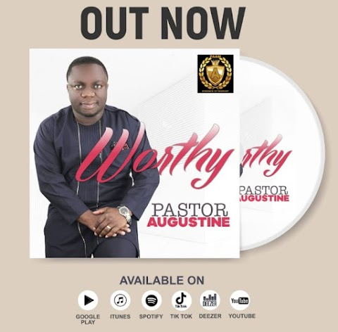 Music: WORTHY by Pastor Augustine