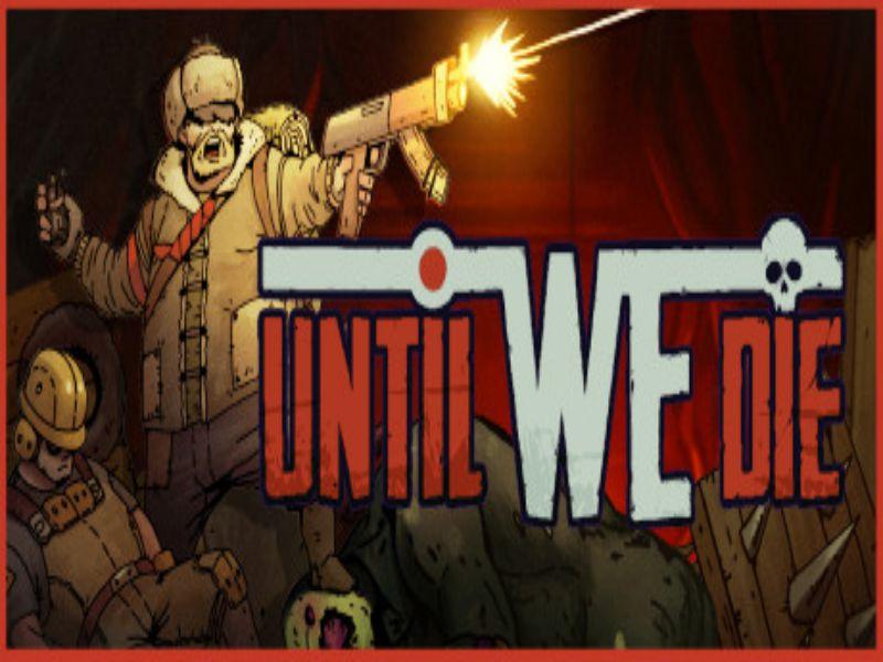 Download Until We Die Game PC Free