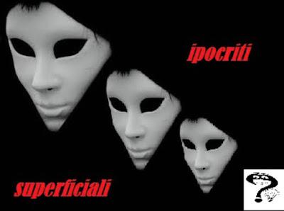 ipocriti e superficiali