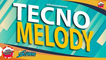 CD TECNO MELODY 2021 PODEROSO SUPREMO - DJ THIAGO KLEVERSON Ó TK - CANAL DAS MELHORES FESTA