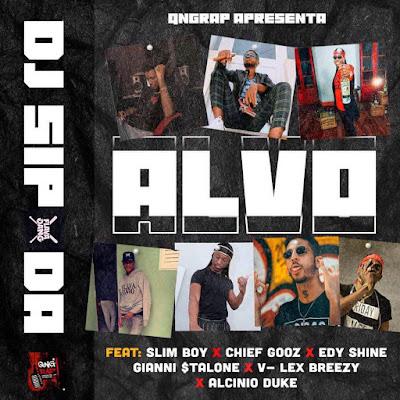 Dj Sipoda Feat. Slim Boy, Chief Gooz, Edy Shine, Gianni $tallone, V-Lex Breezy & Alcinio Duke - Alvo (Rap) [Download]