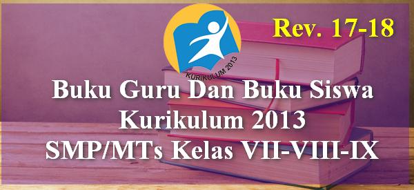 Buku Guru Dan Buku Siswa SMP/MTs Kelas 7, 8,9 Kurikulum 2013 Revisi 2017-2018