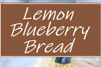 Lemon Blueberry Bread #lemoncake #breadrecipes #desserts