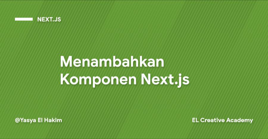 Menambahkan Komponen pada Next.js