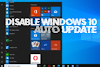 Stop unwanted windows 10 auto updates