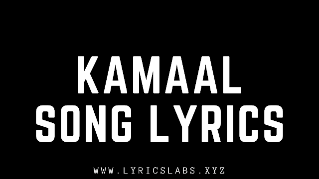 Kamaal song lyrics badshah
