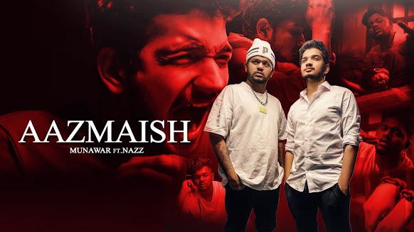 Aazmaish Song Lyrics | Munawar ft. Nazz | Prod by Audiocrackerr Lyrics Planet