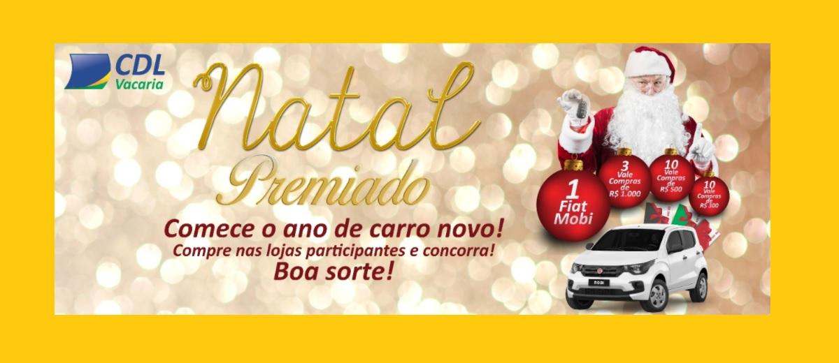 Promoção CDL Vacaria Natal 2020 Premiado Carro Novo e Vales-Compras
