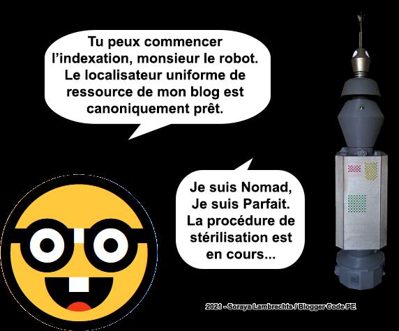 Blogger Humour - Smiley-Nerd confie l'indexation de son blog au robot Nomad (ref Star Trek TOS).