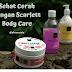 Sehat Cerah dengan Scarlett Body Care