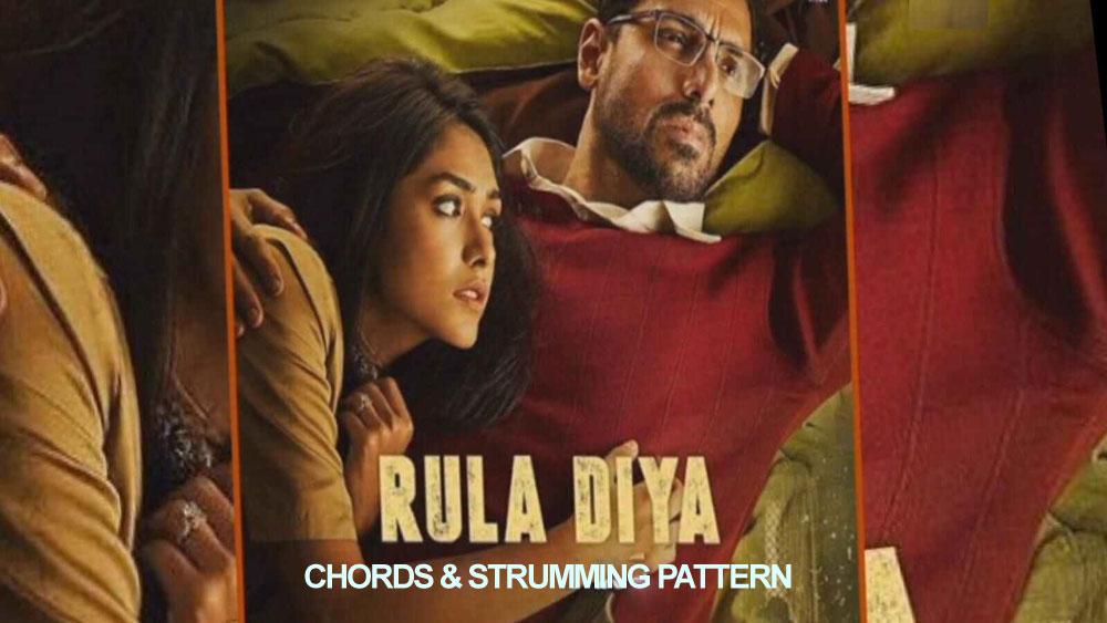 Rula Diya (Batla House) Guitar Chords and Strumming Pattern