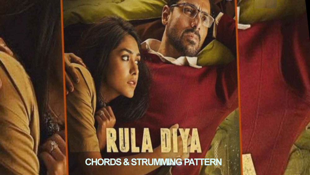 Rula Diya (Batla House) Guitar Chords and Strumming Pattern