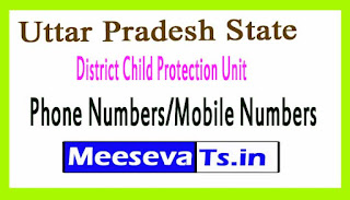 District Child Protection Unit (DCPU)Phone Numbers/Mobile Numbers in Uttar Pradesh State