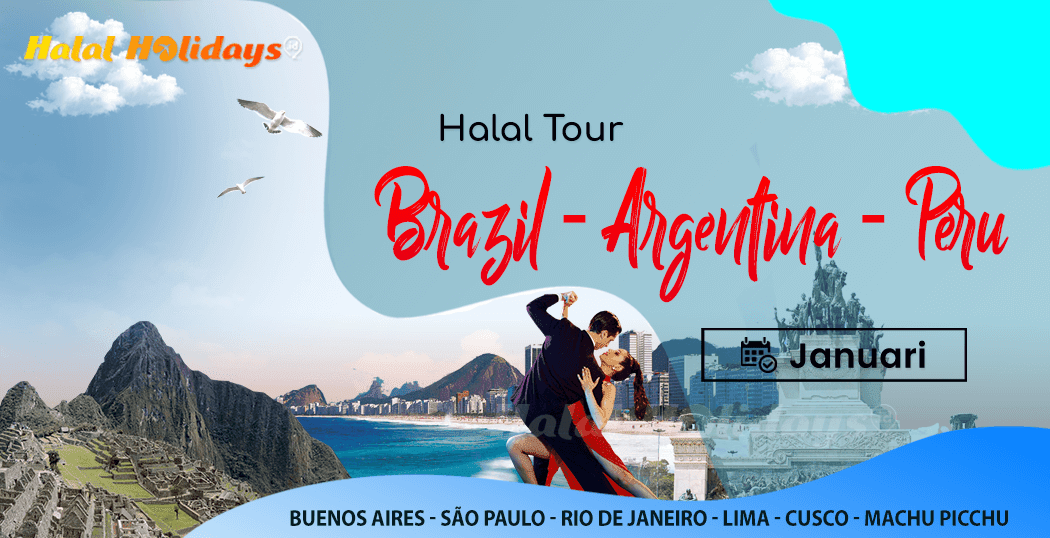 Paket Wisata Halal Tour Argentina Brazil Peru Bulan Januari 2022