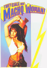 They Call Me Macho Woman! (1991)