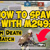 "How to Spawn with m249 in ""Team Death Match""?"