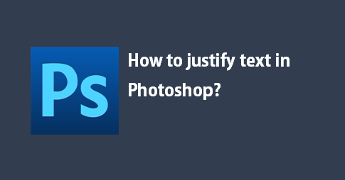 Photoshop how to justify text in photoshop ccuart Image collections