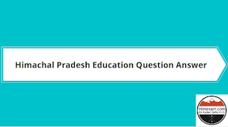 Himachal Pradesh Education Question Answer