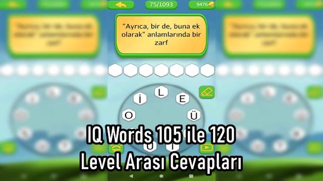 IQ Words 105 ile 120 Level Arasi Cevaplari