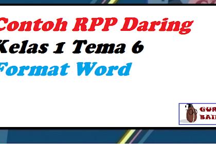 RPP Kelas 1 Tema 6 Mode Daring Khusus PJJ 2021