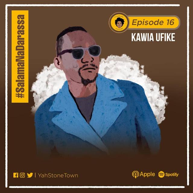Ep. 16 - Salama Na Darassa | KAWIA UFIKE