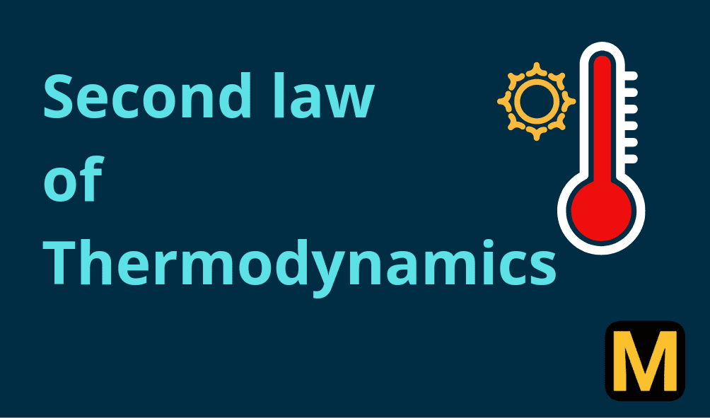 Second law of thermodynamics- statements and examples | The Mechanical post