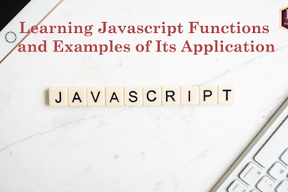 Learning Javascript Functions and Examples of Its Application