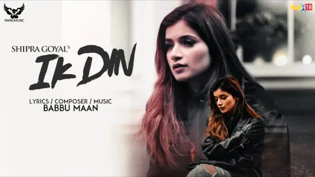 Ik Din Lyrics - Shipra Goyal | Babbu Maan