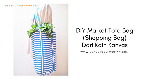DIY market tote bag (shopping bag) kain kanvas