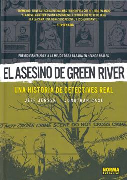 El asesino de Green River, de Jeff Jensen y Jonathan Case, edita Norma