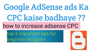 how to increase CPC Google AdSense, AdSense ki CPC rate kaise badhaye