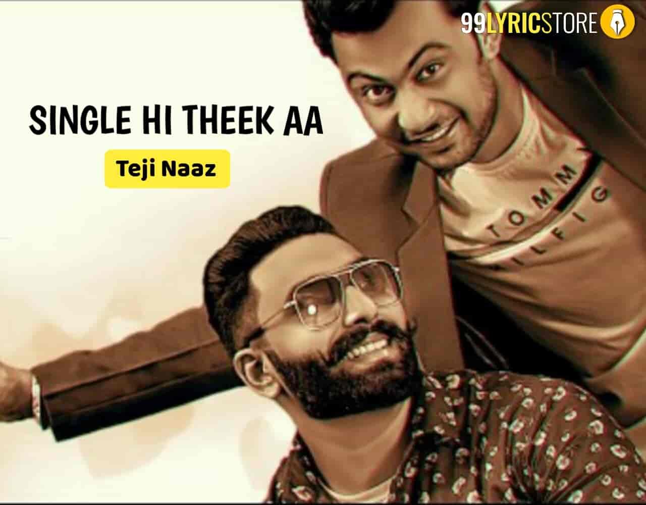 Single Hi Theek Aa Punjabi Song Sung by Teji Naaz