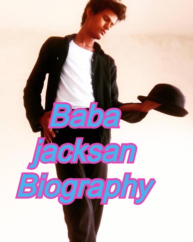 बाबा जैक्सन की जीवनी। Baba Jacksan Biography in Hindi