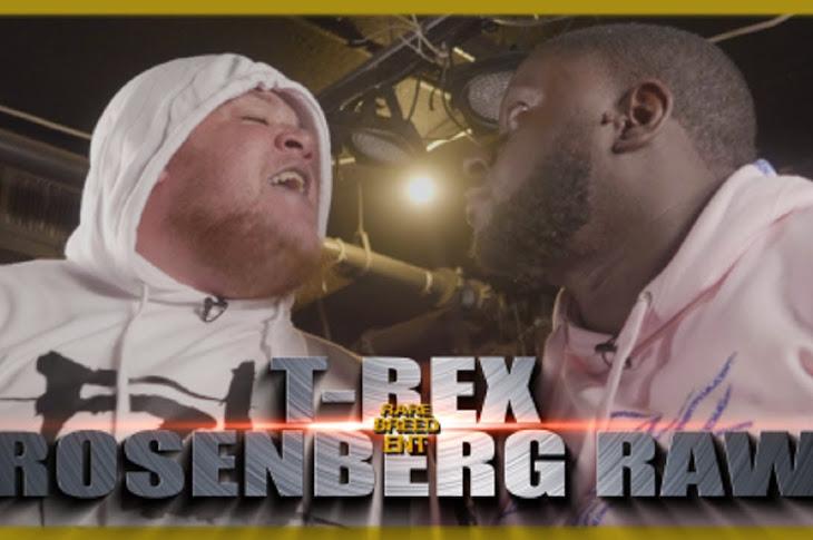 RBE Presents: T- Rex vs Rosenberg Raw