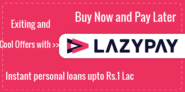 Lazypay Payment, Lazypay Offers, Lazypay Personal Loan, Lazypay Customer Care Contact Number, Lazypay Limit