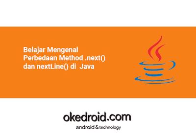 Belajar Mengenal Perbedaan Method .next() dan nextLine() di  class Scanner Java