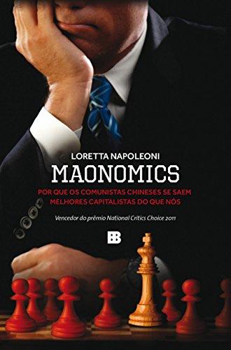 Maonomics: Por que os comunistas chineses se saem melhores capitalistas do que nós