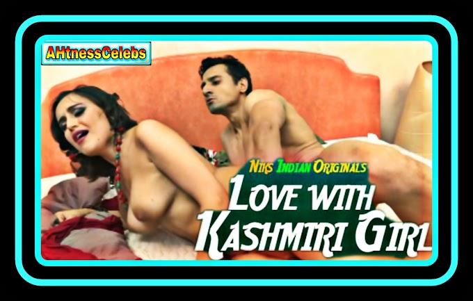 Love with Kashmiri Girl (2020) - NiksIndian Adult Short Film