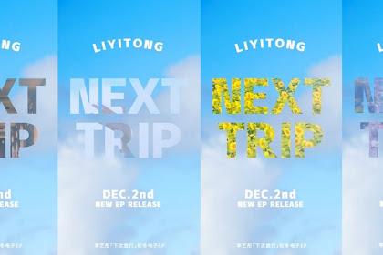 """Li Yitong eks SNH48 akan Rilis Single Solo Kedua Berjudul """"Next Trip"""""""