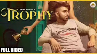Checkout new song Trophy lyrics penned and sung by Aman Jaluria