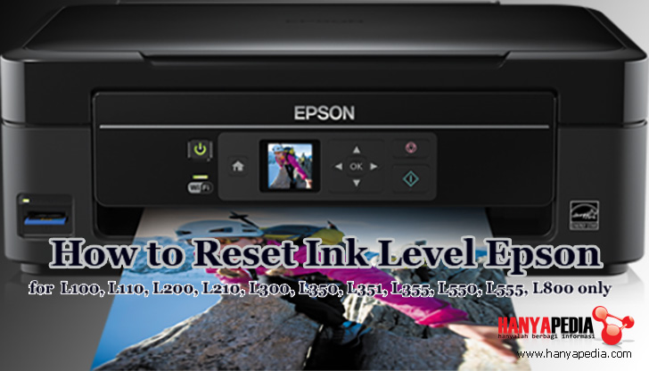 Cara Reset Ink Level Epson