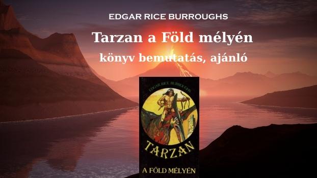 Tarzan a Föld mélyén könyv bemutatás, ajánló