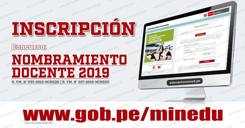 MINEDU: Página de Inscripción para el Concurso de Nombramiento Docente 2019 y Contrato Docente 2020-2021 (R. VM. N° 033-2019-MINEDU) APLICATIVO WEB - www.minedu.gob.pe