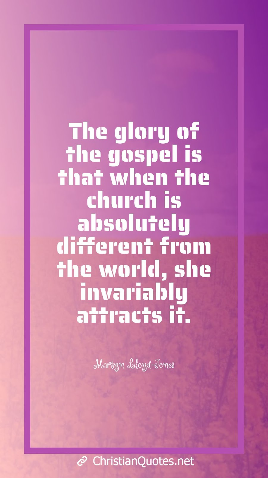 The glory of the gospel is that when the church is absolutely different from the world, she invariably attracts it.
