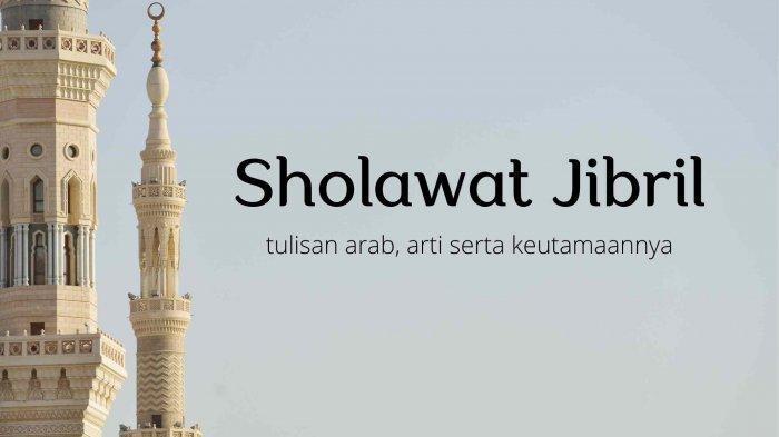 Sholawat Jibril Arab Latin dan Arti serta 5 Keutamaan Bersholawat